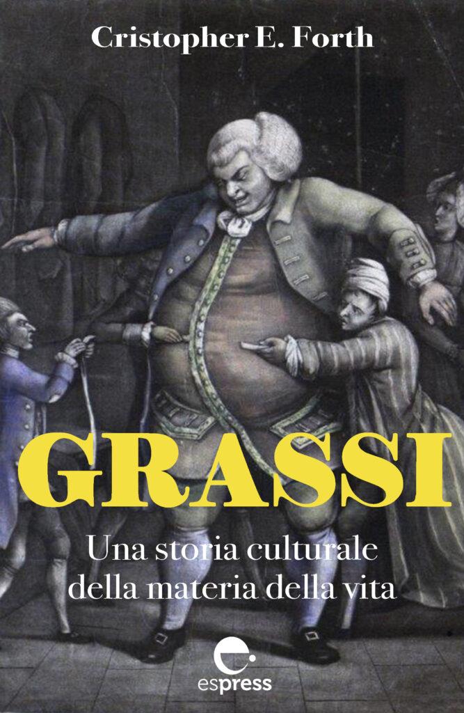 Grassi. Una storia culturale